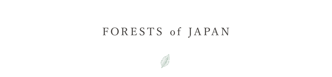 FORESTS of JAPAN